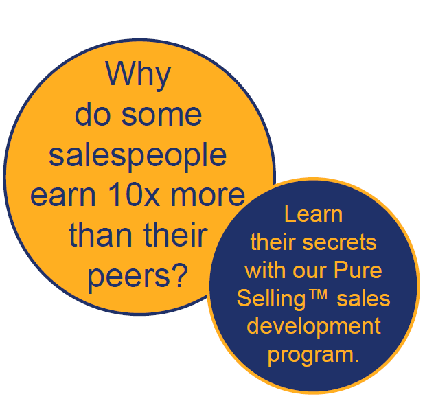 Why do some sales people earn 10x more than their peers? Learn their secrets with our Pure Selling sales development program.