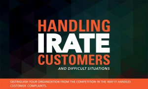 Handling Irate Customers and difficult situations.