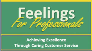 Feelings for Professionals-Achieving Excellence Thorough Caring Customer Service