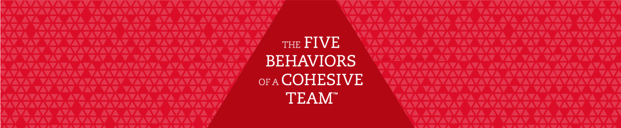 The Five Behaviors of a Cohesive Team red banner